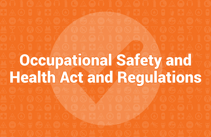 Occupational Safety and Health Act and Regulations