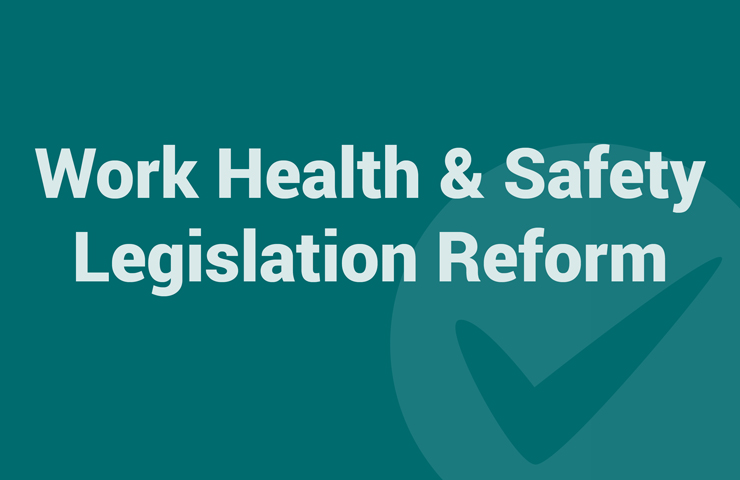 Work Health and Safety Legislation Reform